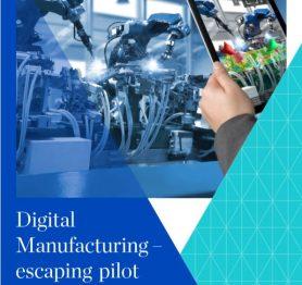 Digital Manufacturing – escaping pilot purgatory