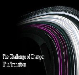 The Challenge of Change: IT in Transition