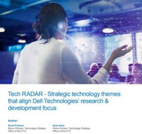 Tech RADAR – Strategic technology themes that align Dell Technologies' research & development focus