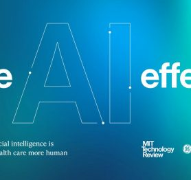 The AI Effect – How artificial intelligence is making health care more human