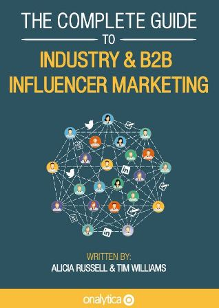 The Complete Guide to Industry & B2B Influencer Marketing-Report